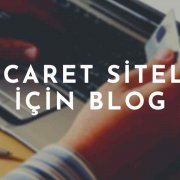 E-ticaret Siteleri İçin Blog