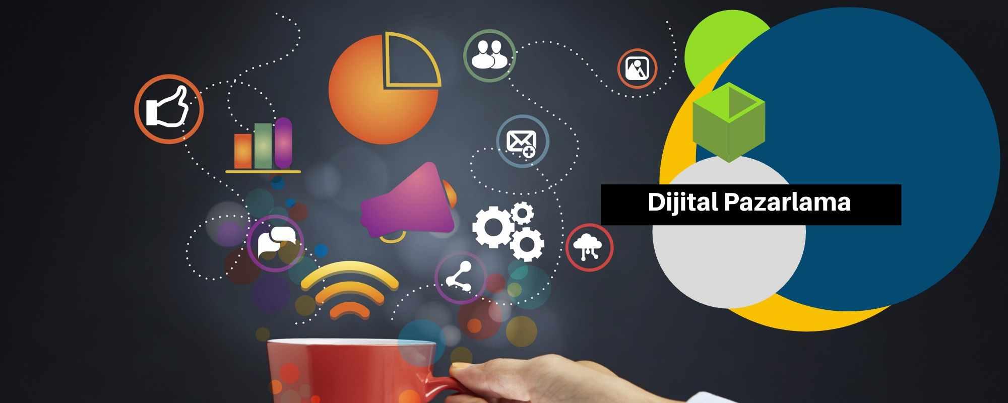 dijital pazarlama nedir