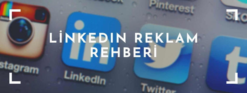 linkedin Reklam Rehberi