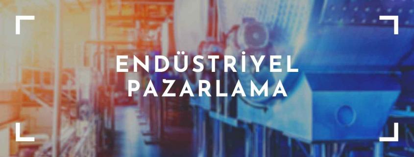 Endüstriyel Pazarlama