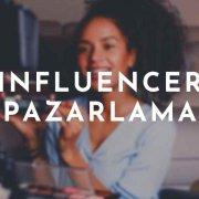 Influencer Pazarlama