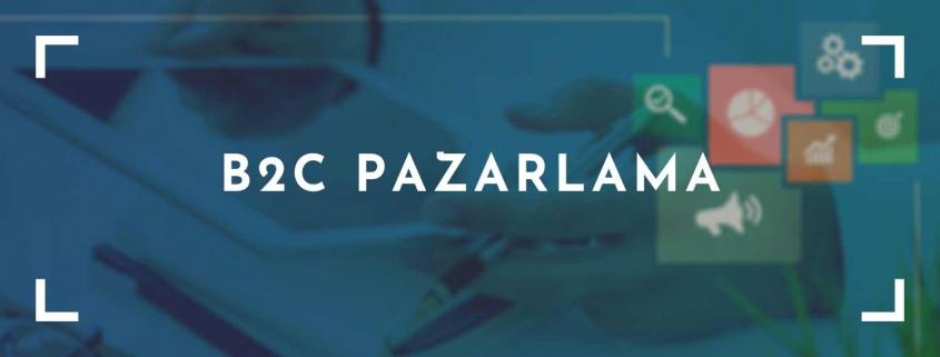 B2C Pazarlama