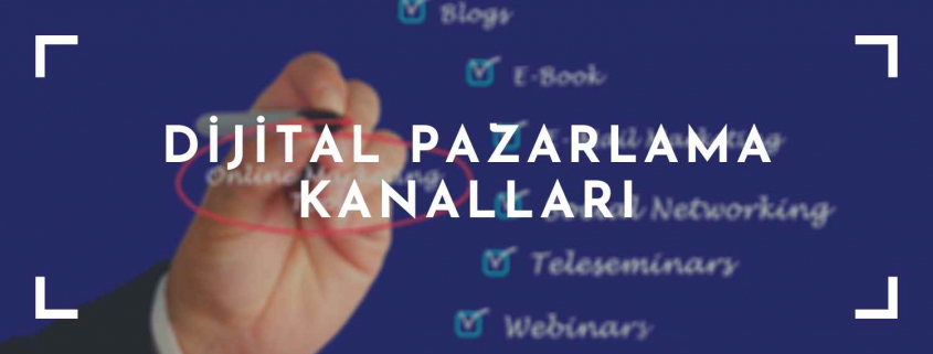 Dijital Pazarlama Kanalları