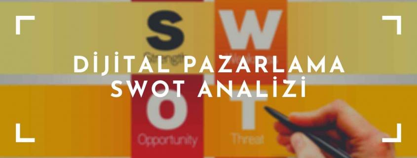 Dijital Pazarlama SWOT Analizi