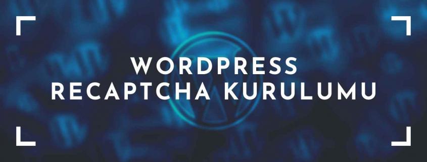 WordPress reCaptcha Kurulumu
