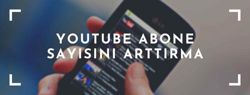 Youtube Abone Sayısını Arttırma Yolları