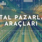 dijital pazarlama araçları