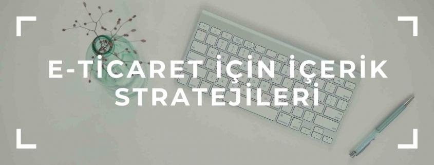 e-ticaret için içerik stratejileri