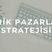 içerik pazarlama stratejisi