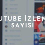 youtube izlenme sayısı