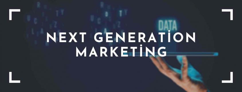 Next Generation Marketing