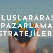 Uluslararası Pazarlama Stratejileri