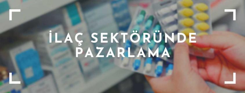 ilaç sektöründe pazarlama