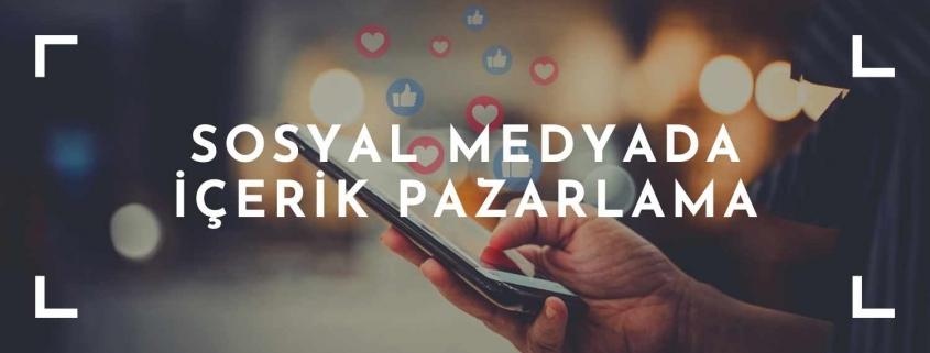 sosyal medyada içerik pazarlama