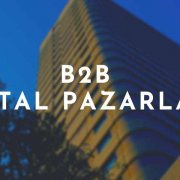 B2b Dijital Pazarlama Stratejileri