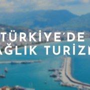 türkiye'de sağlık turizmi