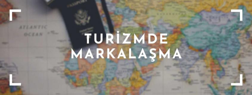 Turizmde Markalaşma