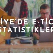 Türkiye'de E-ticaret İstatistikleri